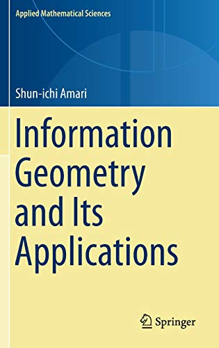 Information Geometry and Its Applications (Applied Mathematical Sciences (194), Band 194)
