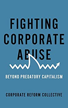 Fighting Corporate Abuse: Beyond Predatory Capitalism par [Corporate Reform Collective]