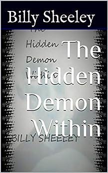 The Hidden Demon Within (English Edition) par [Sheeley, Billy]