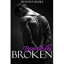 Beautifully Broken: Alpha Billionaire Romance (Beautifully Series Book 1)