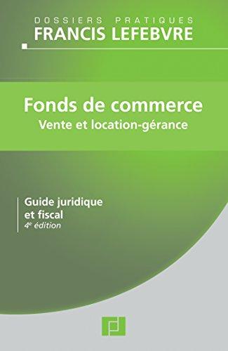 Fonds de commerce: Vente et location - gérance