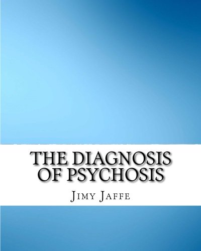 The Diagnosis of Psychosis