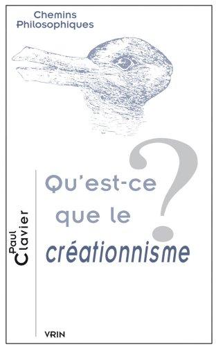 Qu'est-ce que le créationnisme? par Paul Clavier