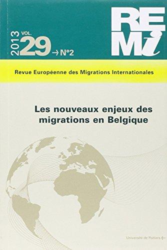 Revue européenne des migrations internationales, Volume 29 N° 2/2013 : Les nouveaux enjeux des migrations en Belgique