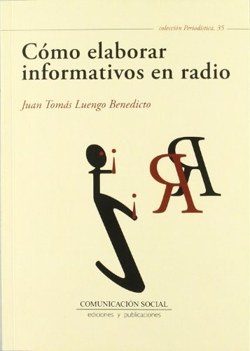 Cómo elaborar informativos en radio (Periodística)