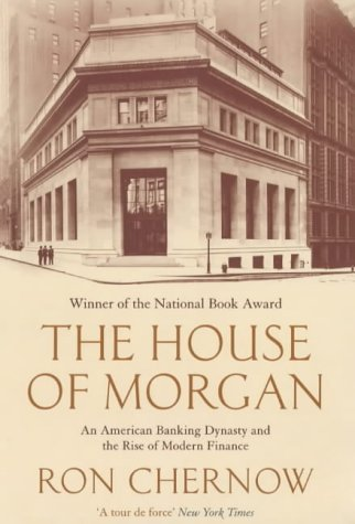 The House of Morgan by Ron Chernow (2003-06-12)