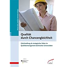 Qualität durch Chancengleichheit: Gleichstellung als strategischer Faktor im Qualitätsmanagement technischer Universitäten