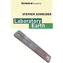 """Laboratory Earth: An Environmental History of Our Planet (""""Daily Telegraph"""" Talking Science)"""