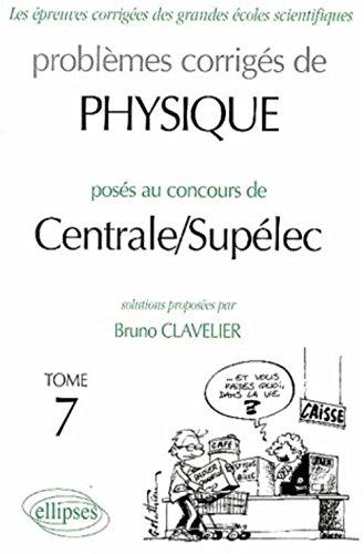 Physique Centrale/Supélec 2002-2003, tome 7