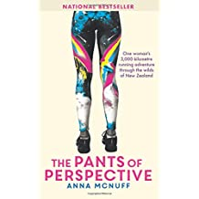 The Pants Of Perspective: One woman's 3,000 kilometre running adventure through the wilds of New Zealand