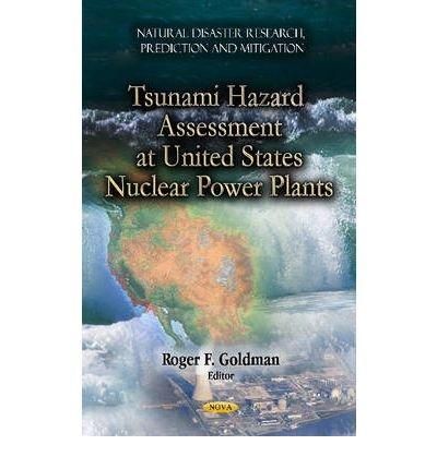 [(Tsunami Hazard Assessment at U.S. Nuclear Power Plants)] [ Edited by Roger F. Goldman ] [September, 2012] par Roger F. Goldman