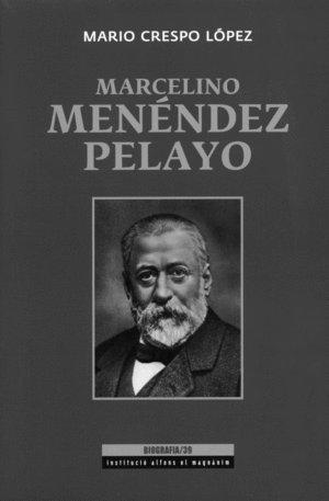 Biografía de Marcelino Menéndez Pelayo (Biografia) por Mario Crespo López