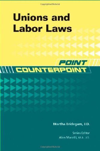 Unions and Labor Laws (Point/Counterpoint) (English Edition) por Martha Ann Bridegam