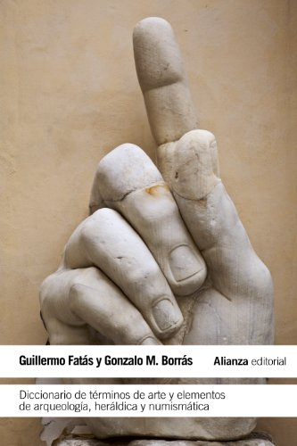Diccionario de términos de arte y elementos de arqueología, heráldica y numismática (El Libro De Bolsillo - Humanidades) por Gonzalo M. Borrás