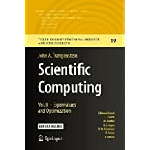 Scientific Computing: Vol. II - Eigenvalues and Optimization (Texts in Computational Science and Engineering, Band 19)