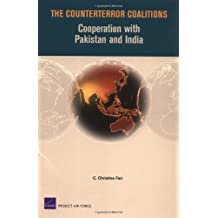 The Counterror Coalitions: Cooperation with Pakistan and India (Project Air Force)