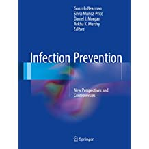 Infection Prevention: New Perspectives and Controversies (English Edition)