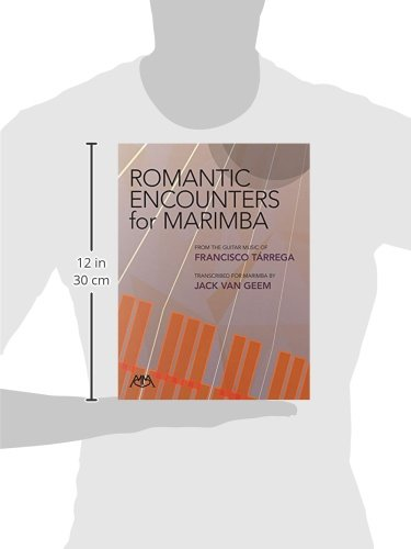 Romantic Encounters for Marimba: From the Guitar Music of Francisco Tarrega