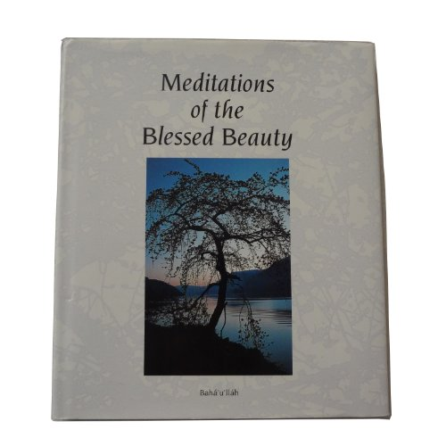 Meditations of the Blessed Beauty por Baha Ullah