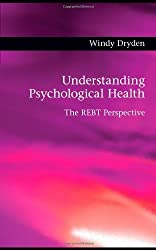 Understanding Psychological Health: The REBT Perspective by Windy Dryden (24-Sep-2010) Paperback