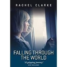 Falling Through the World ~ A Journey Through ME/CFS ~ A Novel (English Edition)
