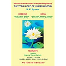 The Vedic Core of Human History: And Truth Will Be the Savior
