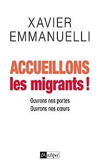 Accueillons les migrants ! par Xavier Emmanuelli