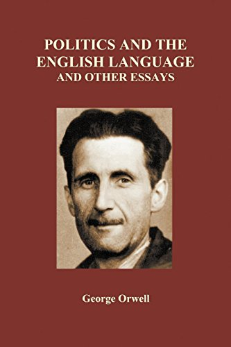 Politics and the English Language and Other Essays (Paperback) por George Orwell