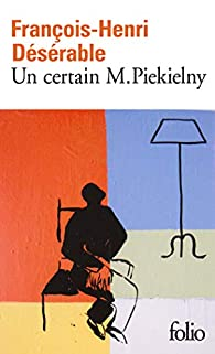 Un certain M. Piekielny par François-Henri Désérable