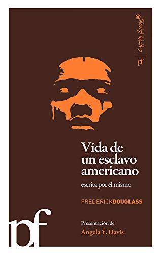 Vida De Un Esclavo Americano, Escrita Por Él Mismo por Douglass, Frederick