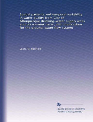 Spatial patterns and temporal variability in water quality from City of Albuquerque drinking-water supply wells and piezometer nests, with implications for the ground-water flow system