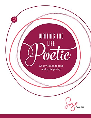 Writing the Life Poetic: An Invitation to Read and Write Poetry (English Edition)