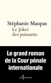 Le Joker des puissants. Le grand roman de la Cour ...