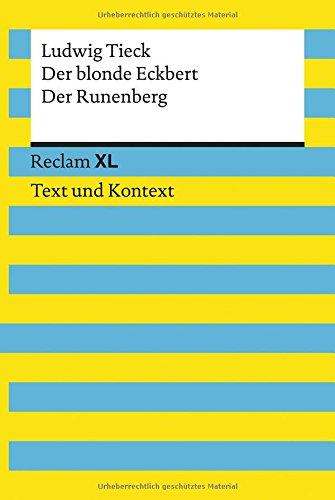 Der blonde Eckbert / Der Runenberg. Textausgabe mit Kommentar und Materialien: Reclam XL - Text und Kontext