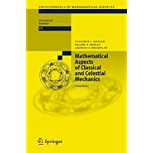 Mathematical Aspects of Classical and Celestial Mechanics (Encyclopaedia of Mathematical Sciences, Band 3)