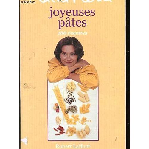 Joyeuses pâtes : 160 recettes