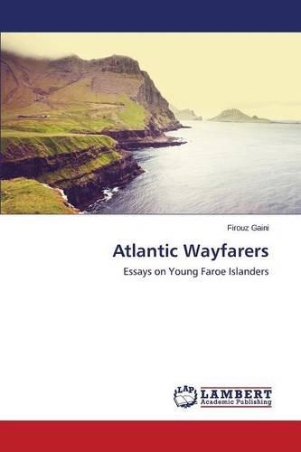 Atlantic Wayfarers: Essays on Young Faroe Islanders