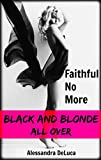 Faithful No More: An Interracial Cheating Revenge Story (Black and Blonde All Over Book 1) (English Edition)