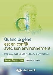 Quand le gène est en conflit avec son environnement: Introduction à la médecine darwinienne