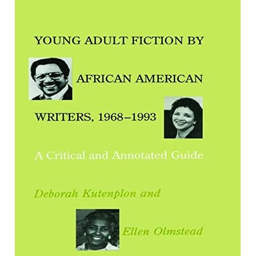 Young Adult Fiction by African American Writers, 1968-1993: A Critical and Annotated Guide (Science and Technology Series) by Deborah Kutenplon (1995-12-01)
