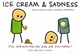 [(Ice Cream & Sadness : More Comics from Cyanide & Happiness)] [By (author) Kris Wilson ] published on (October, 2010)