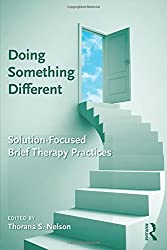 Doing Something Different: Solution-Focused Brief Therapy Practices