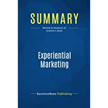 Summary: Experiential Marketing: Review and Analysis of Schmitt's Book