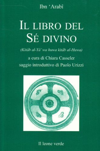 Il libro del sé divino di Muhyî-d-Dîn Ibn Arabî