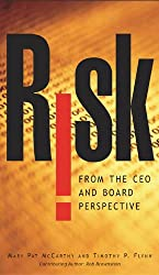 Risk From the CEO and Board Perspective: What All Managers Need to Know About Growth in a Turbulent World: What All Managers Need to Know About Growth in a Turbulent World