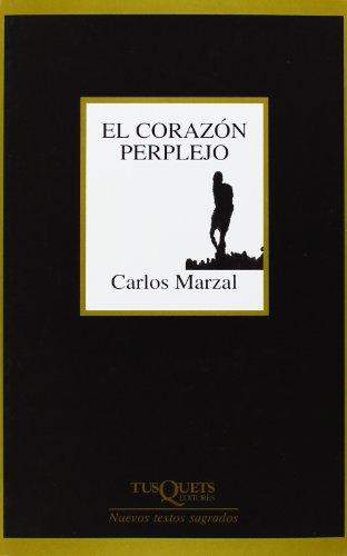 El corazón perplejo: Poesía completa (1987-2004) (Nuevos Textos Sagrados)