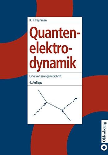 Quantenelektrodynamik: Eine Vorlesungsmitschrift