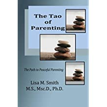 The Tao of Parenting: The Path to Peaceful Parenting (English Edition)