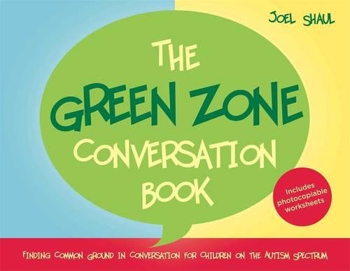 The Green Zone Conversation Book: Finding Common Ground in Conversation for Children on the Autism Spectrum (Jess01)