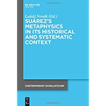 Suárez's Metaphysics in Its Historical and Systematic Context (Contemporary Scholasticism, Band 2)
